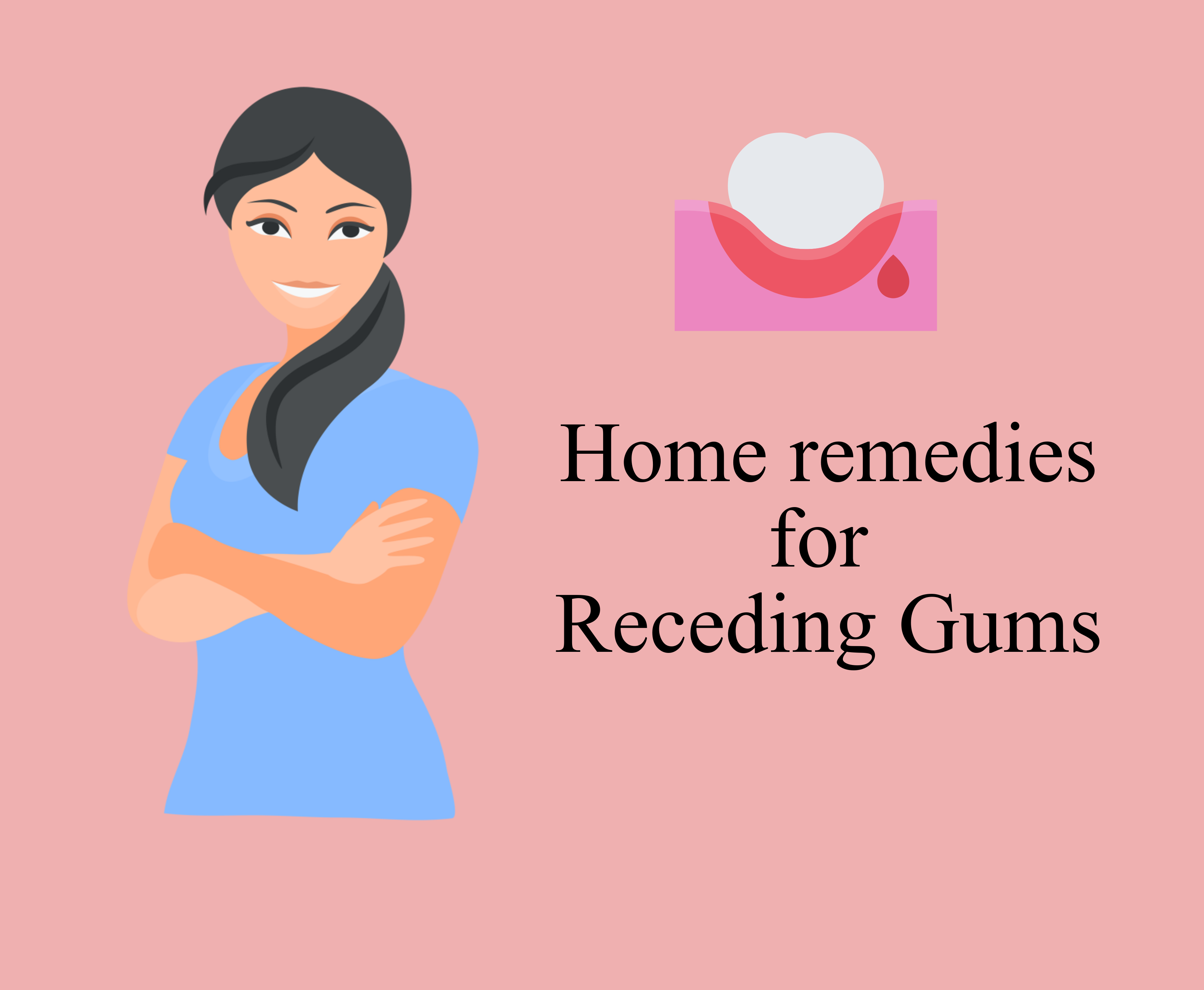 Home Remedies to cure Receding Gums