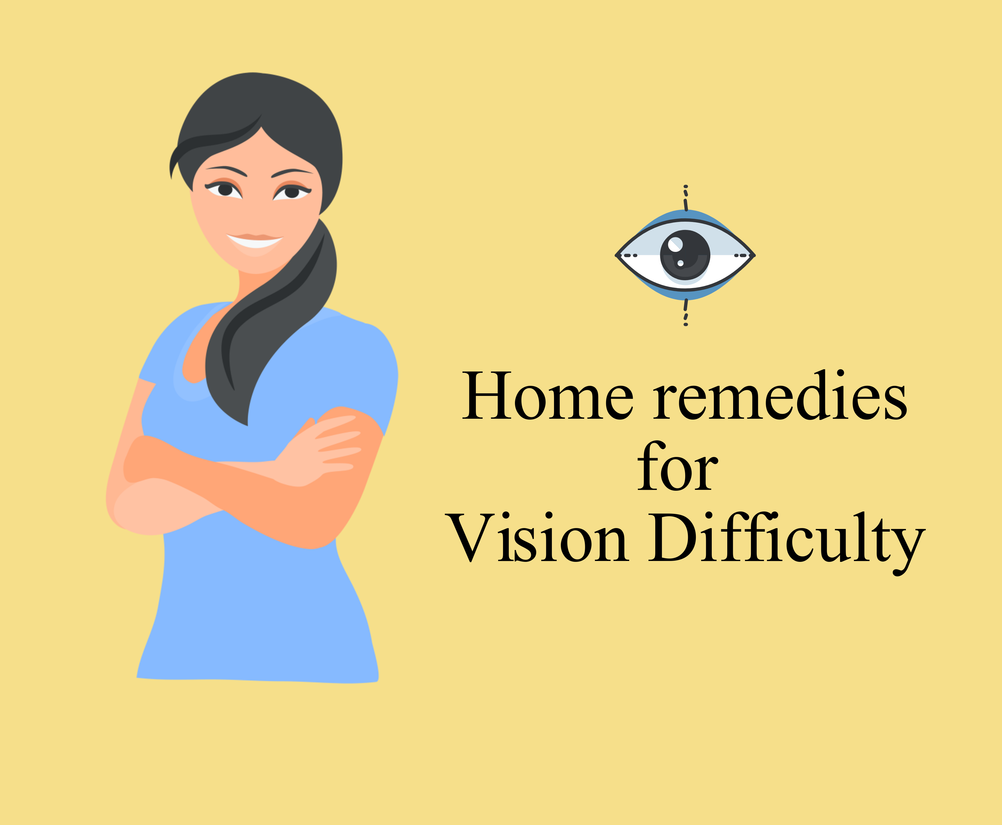 Home Remedies to cure Vision Difficulty