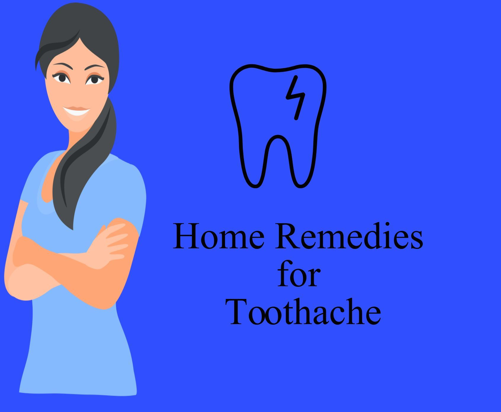 Home Remedies to cure Toothache